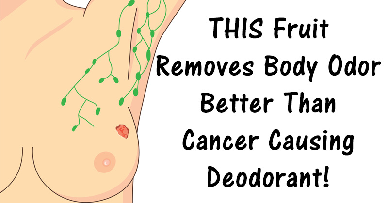 Image result for This Fruit Removes Body Odor Better Than Cancer Causing Deodorant!